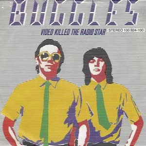 Buggles - Video Killed Radio Star