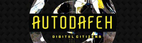 "Autodafeh returns with ""Digital Citizens"""