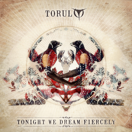 Torul-Tonight-We-Dream-Fiercely