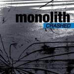 Monolith-Crashed