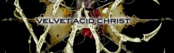 Velvet Acid Christ back with new material